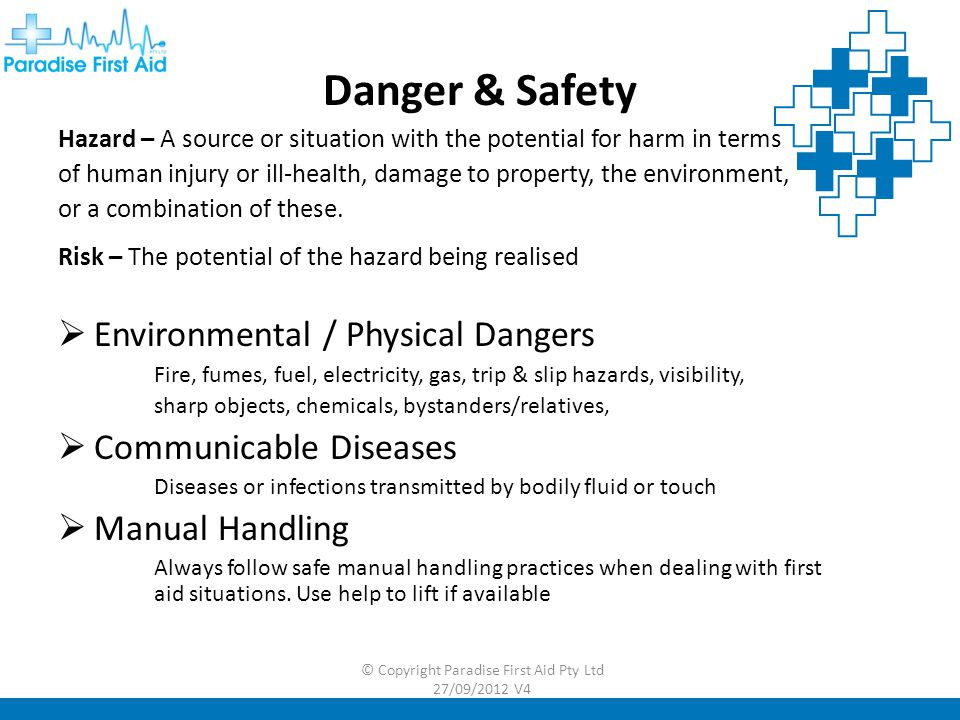 Danger & Safety Hazard – A source or situation with the potential for harm in terms of human injury or ill-health, damage to property, the environment, or a combination of these.
