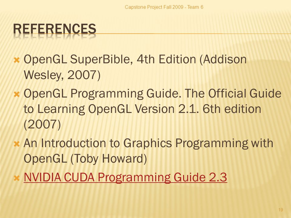  OpenGL SuperBible, 4th Edition (Addison Wesley, 2007)  OpenGL Programming Guide.