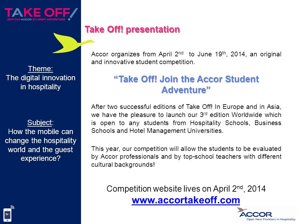 Accor organizes from April 2 nd to June 19 th, 2014, an original and innovative student competition.