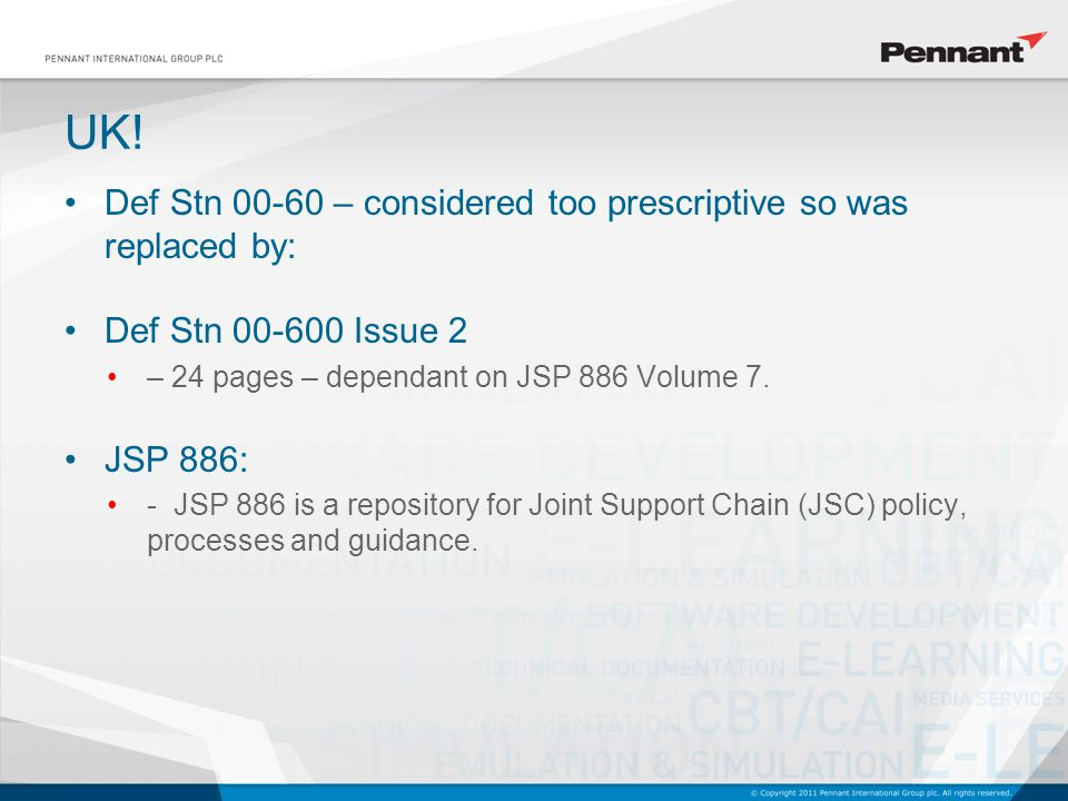 Def Stn 00-60 – considered too prescriptive so was replaced by: Def Stn 00-600 Issue 2 – 24 pages – dependant on JSP 886 Volume 7.