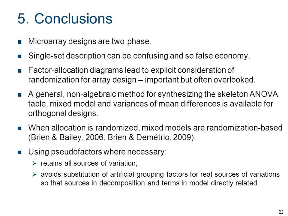 5.Conclusions Microarray designs are two-phase.