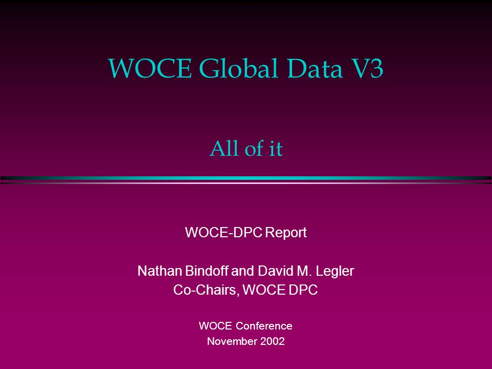 WOCE Global Data V3 WOCE-DPC Report Nathan Bindoff and David M.