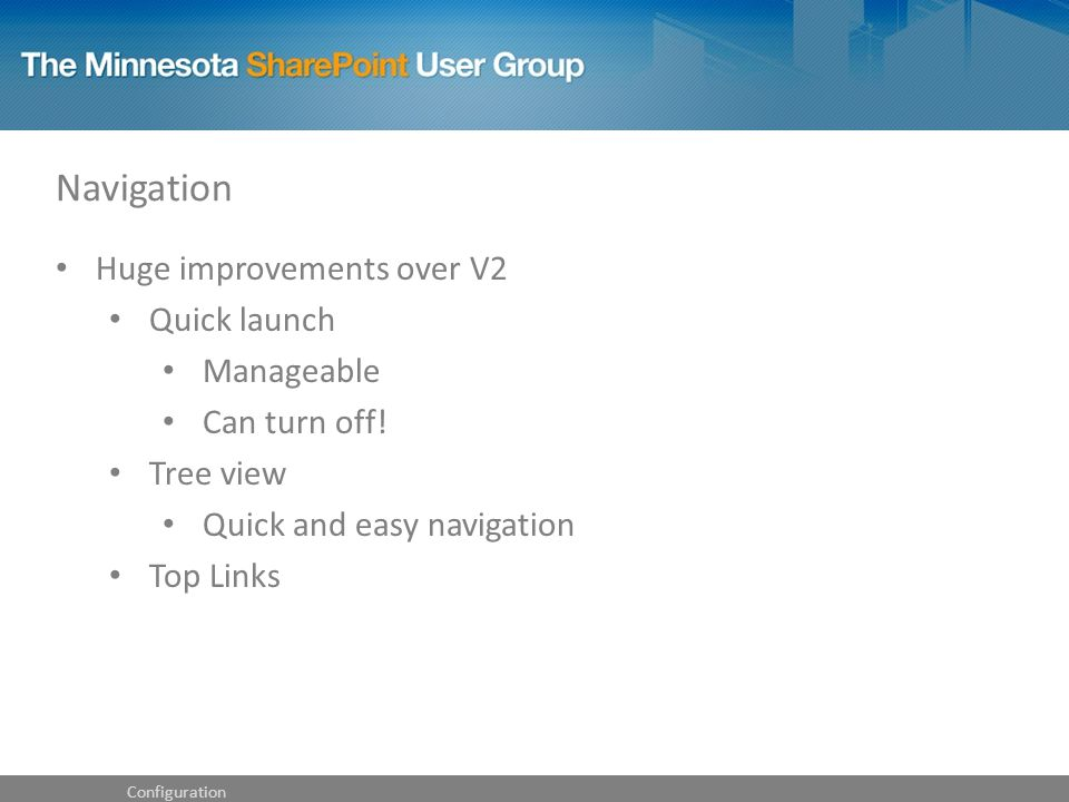 Navigation Huge improvements over V2 Quick launch Manageable Can turn off.