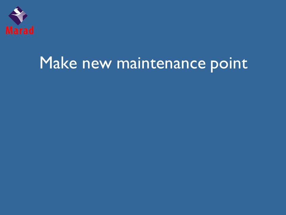 Make new maintenance point