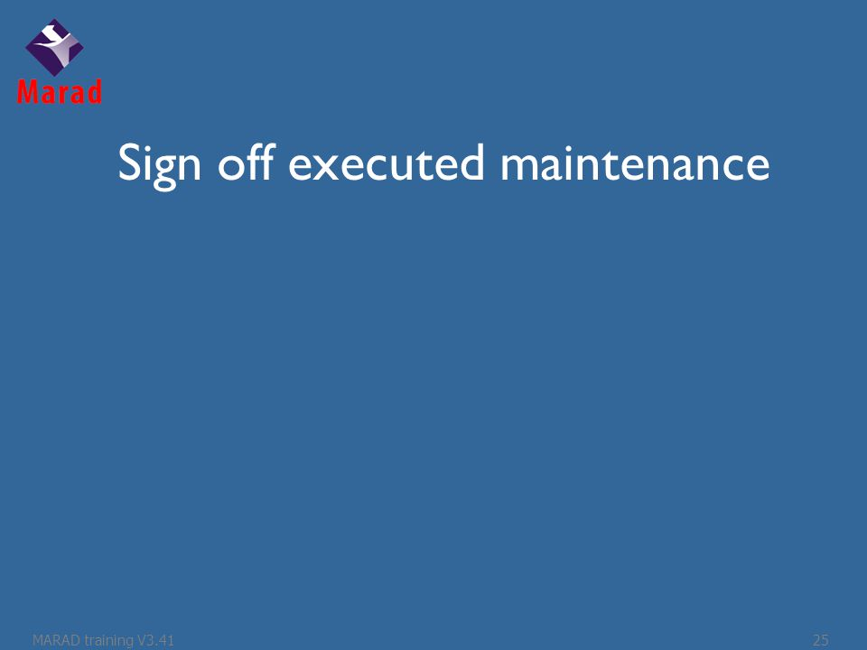 Sign off executed maintenance MARAD training V3.4125