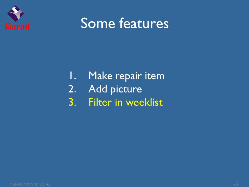 Some features 1.Make repair item 2.Add picture 3.Filter in weeklist MARAD training V3.4143
