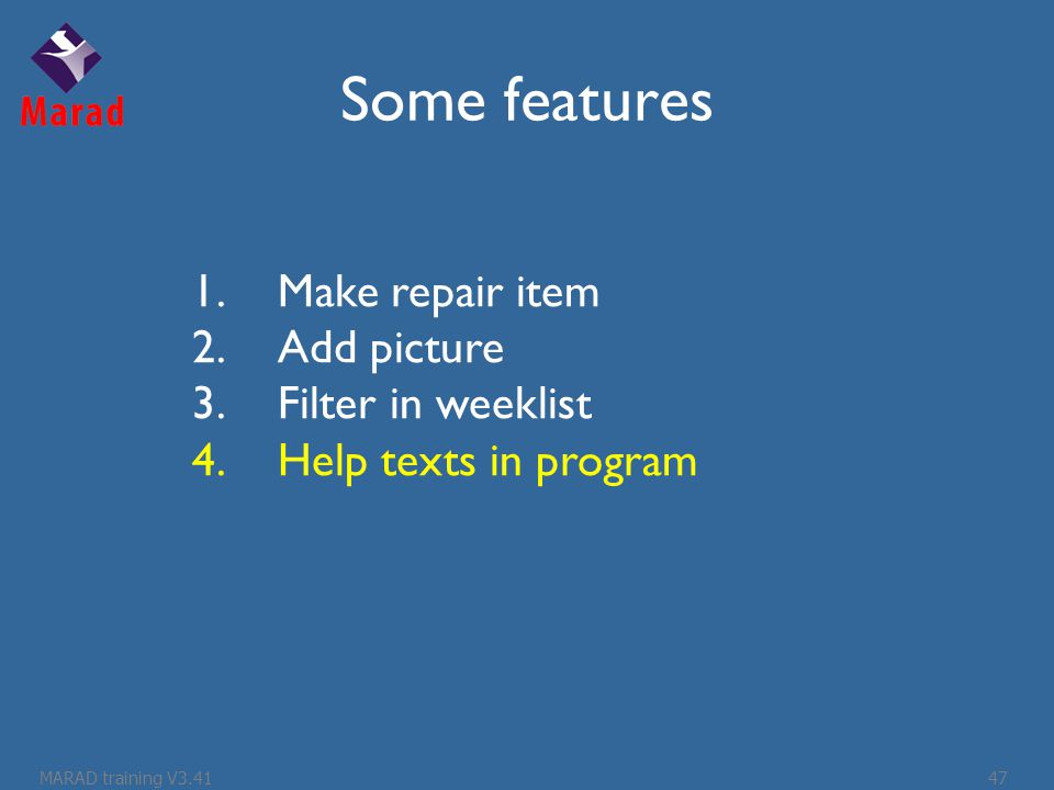 Some features 1.Make repair item 2.Add picture 3.Filter in weeklist 4.Help texts in program MARAD training V3.4147