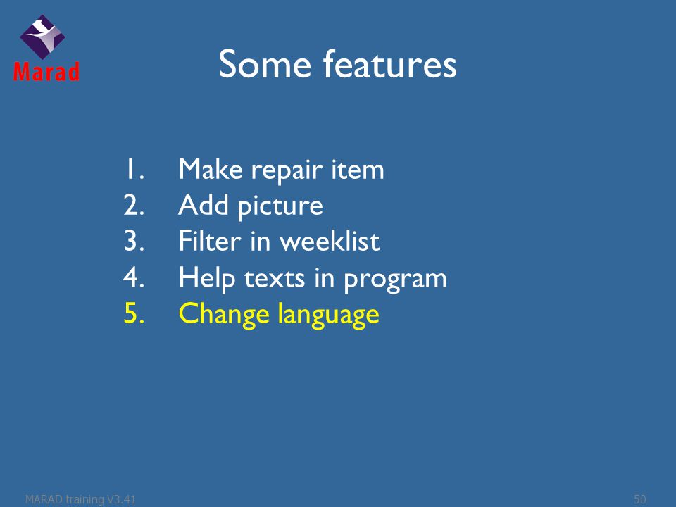 Some features 1.Make repair item 2.Add picture 3.Filter in weeklist 4.Help texts in program 5.Change language MARAD training V3.4150