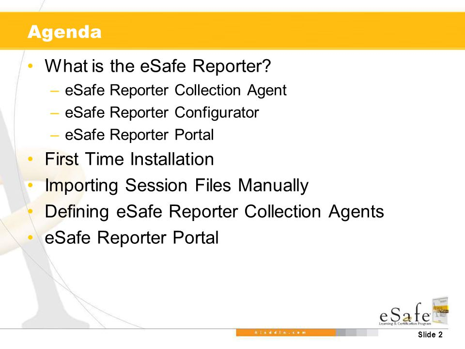 Slide 2 Agenda What is the eSafe Reporter.