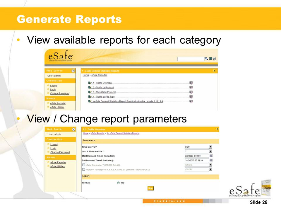 Slide 28 Generate Reports View available reports for each category View / Change report parameters