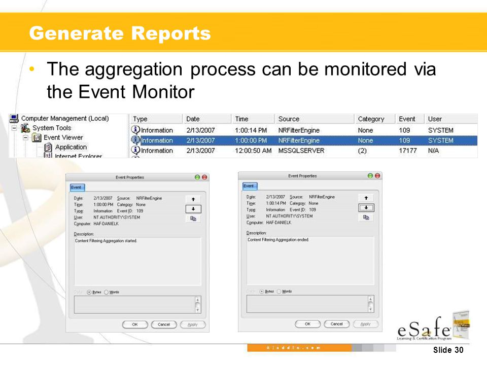Slide 30 Generate Reports The aggregation process can be monitored via the Event Monitor