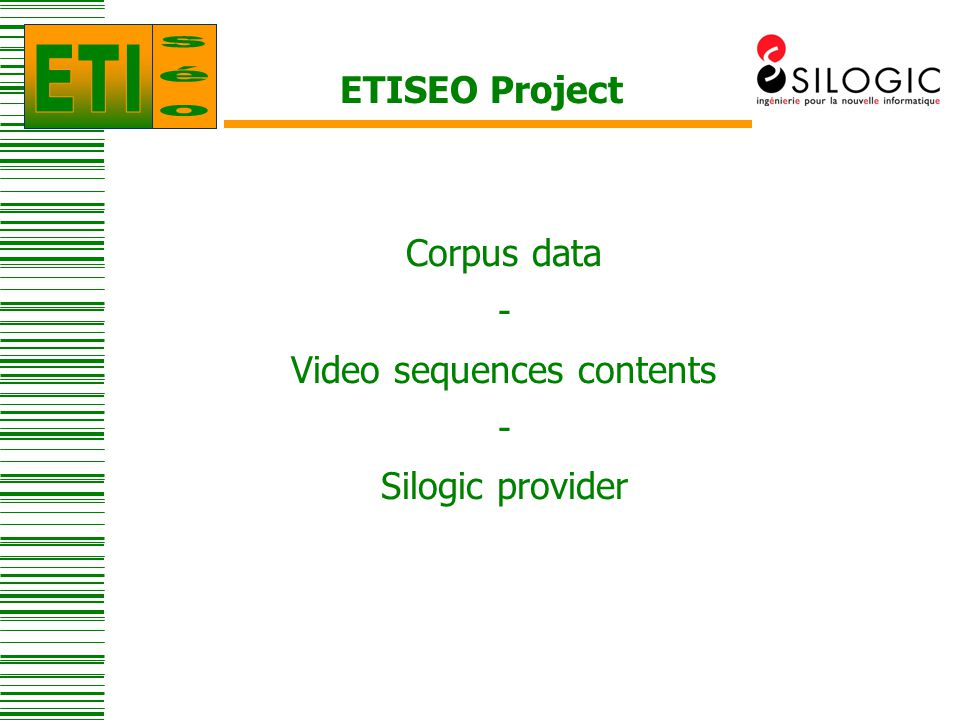 ETISEO Project Corpus data - Video sequences contents - Silogic provider