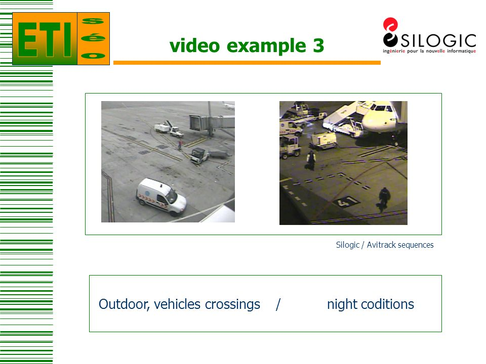 video example 3 Outdoor, vehicles crossings / night coditions Silogic / Avitrack sequences