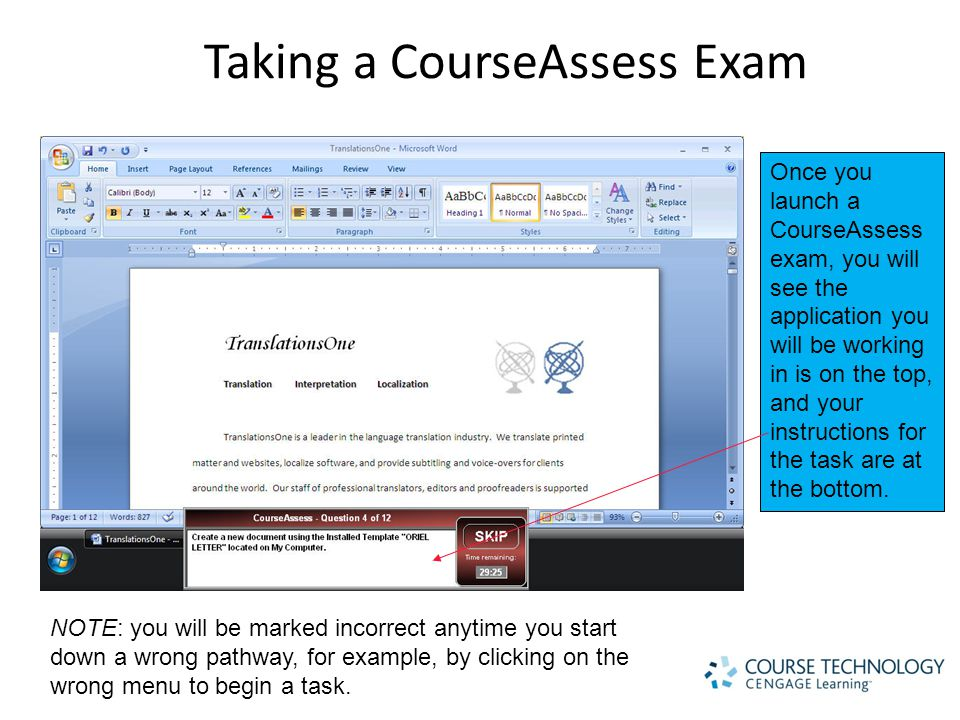 Taking a CourseAssess Exam Once you launch a CourseAssess exam, you will see the application you will be working in is on the top, and your instructions for the task are at the bottom.
