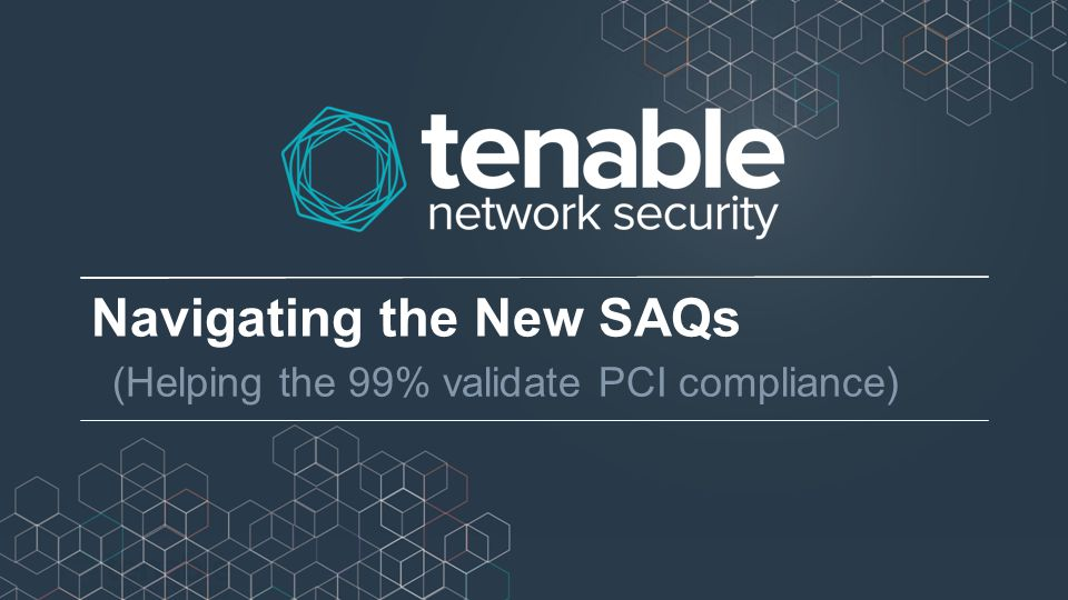 Navigating the New SAQs (Helping the 99% validate PCI compliance)