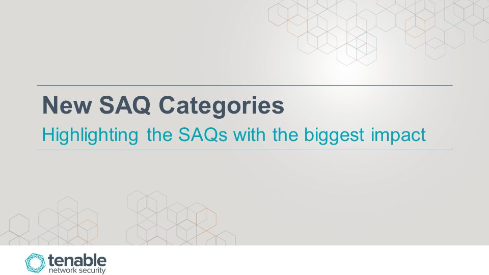New SAQ Categories Highlighting the SAQs with the biggest impact