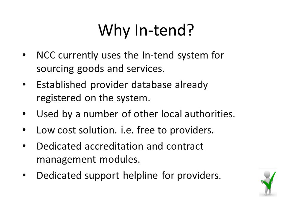 Why In-tend. NCC currently uses the In-tend system for sourcing goods and services.