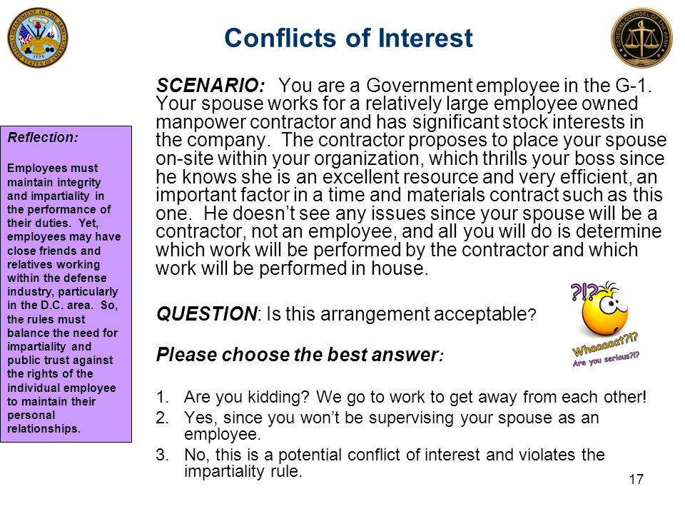 Conflicts of Interest 17 SCENARIO: You are a Government employee in the G-1.