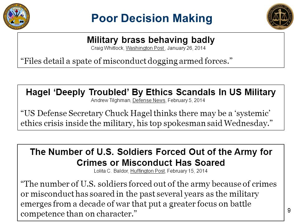 Poor Decision Making Military brass behaving badly Craig Whitlock, Washington Post, January 26, 2014 Files detail a spate of misconduct dogging armed forces. The Number of U.S.