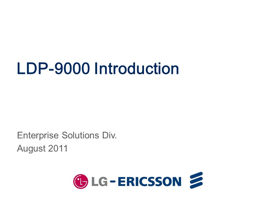 LDP-9000 Introduction Enterprise Solutions Div. August 2011