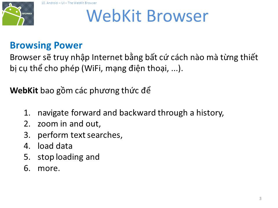 Android The WebKit Browser Notes are based on: Android Developers