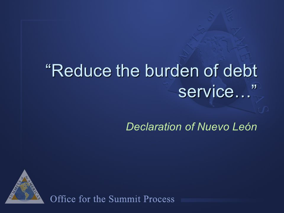 Reduce the burden of debt service… Reduce the burden of debt service… Declaration of Nuevo León