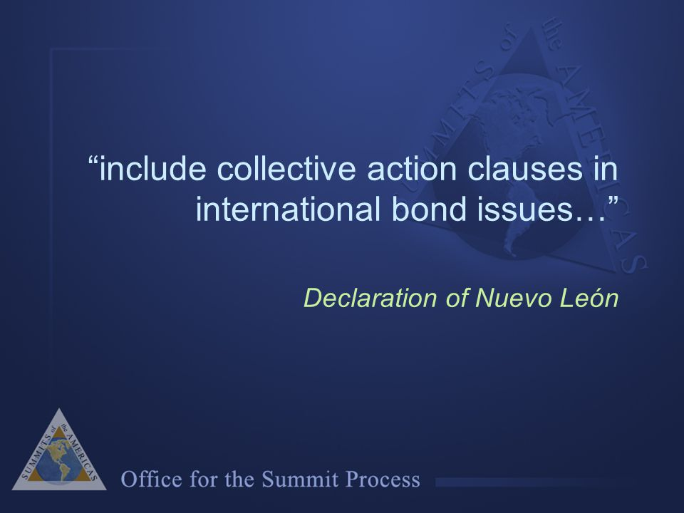 include collective action clauses in international bond issues… Declaration of Nuevo León