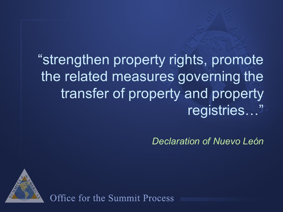 strengthen property rights, promote the related measures governing the transfer of property and property registries… Declaration of Nuevo León