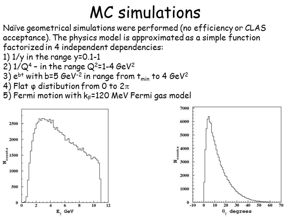 7 MC simulations Naïve geometrical simulations were performed (no efficiency or CLAS acceptance).