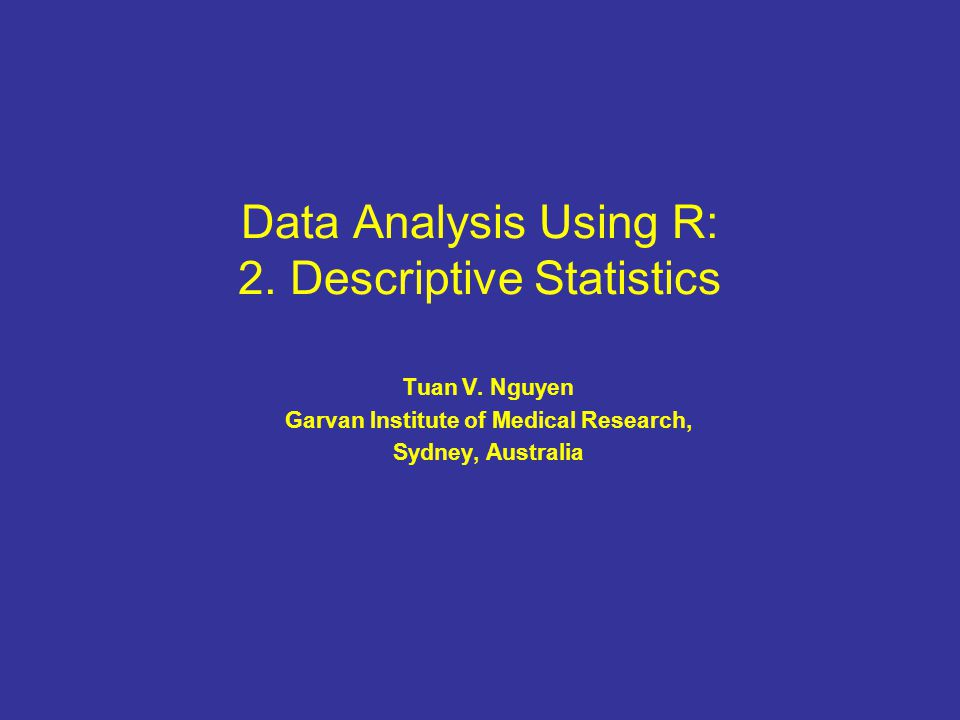 Data Analysis Using R: 2. Descriptive Statistics Tuan V.