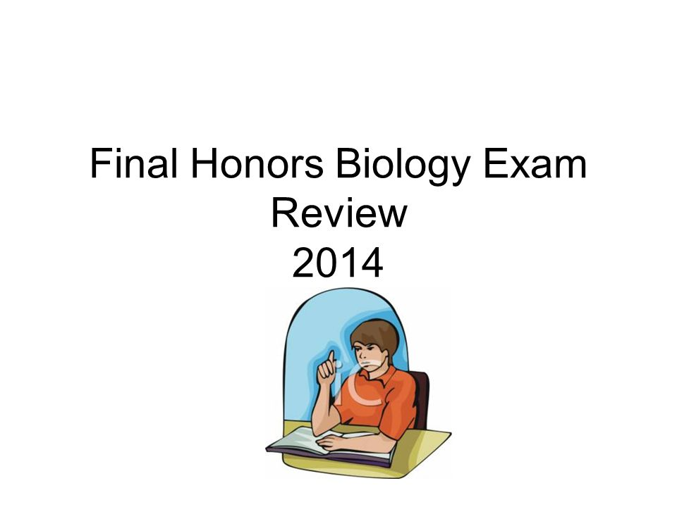 Final Honors Biology Exam Review 2014