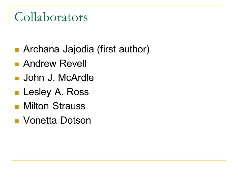Collaborators Archana Jajodia (first author) Andrew Revell John J.