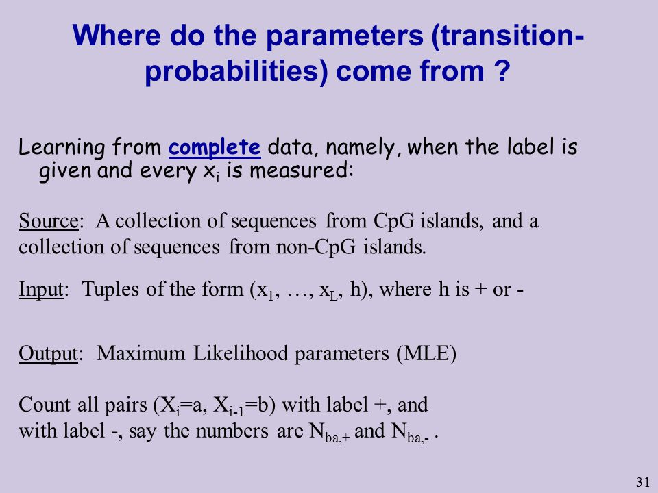 31 Where do the parameters (transition- probabilities) come from .