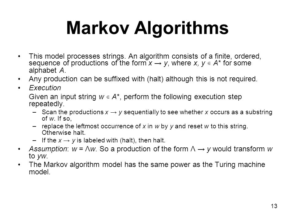 13 Markov Algorithms This model processes strings.
