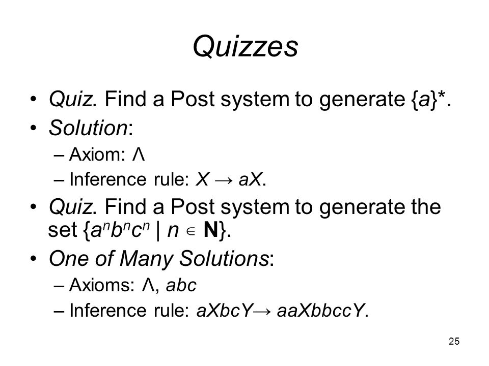 25 Quizzes Quiz. Find a Post system to generate {a}*.