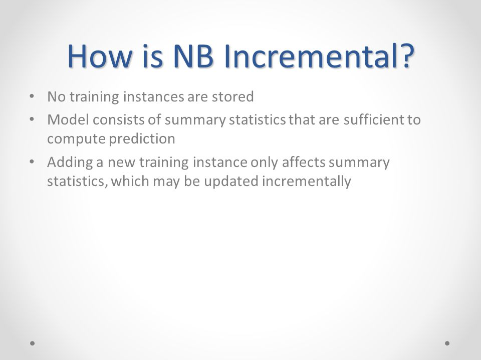 How is NB Incremental.