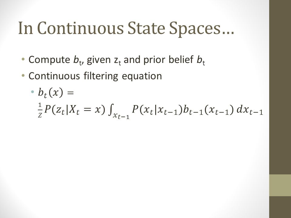 In Continuous State Spaces…