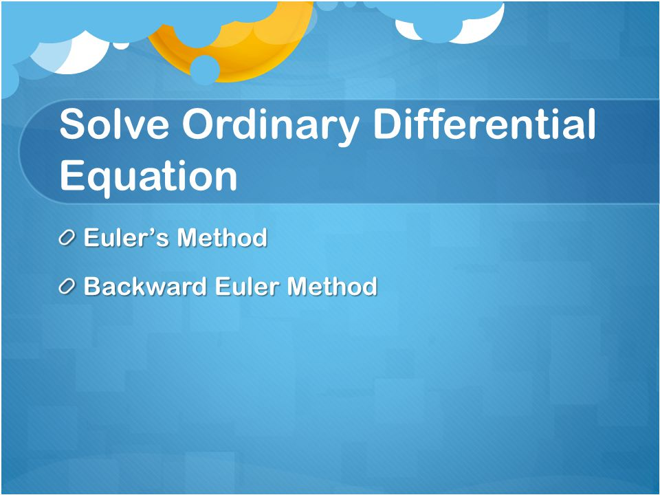 Solve Ordinary Differential Equation Euler's Method Backward Euler Method