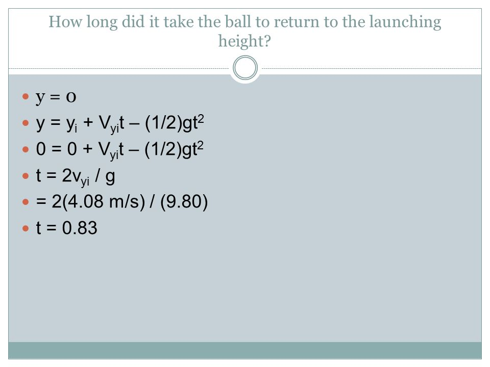How long did it take the ball to return to the launching height.