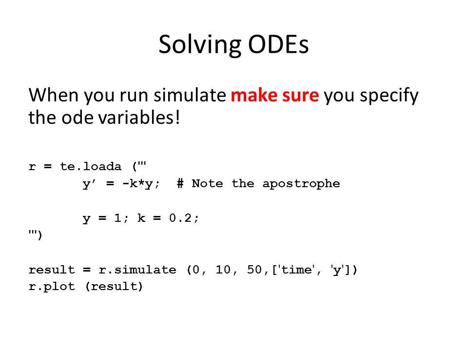 Solving ODEs When you run simulate make sure you specify the ode variables.