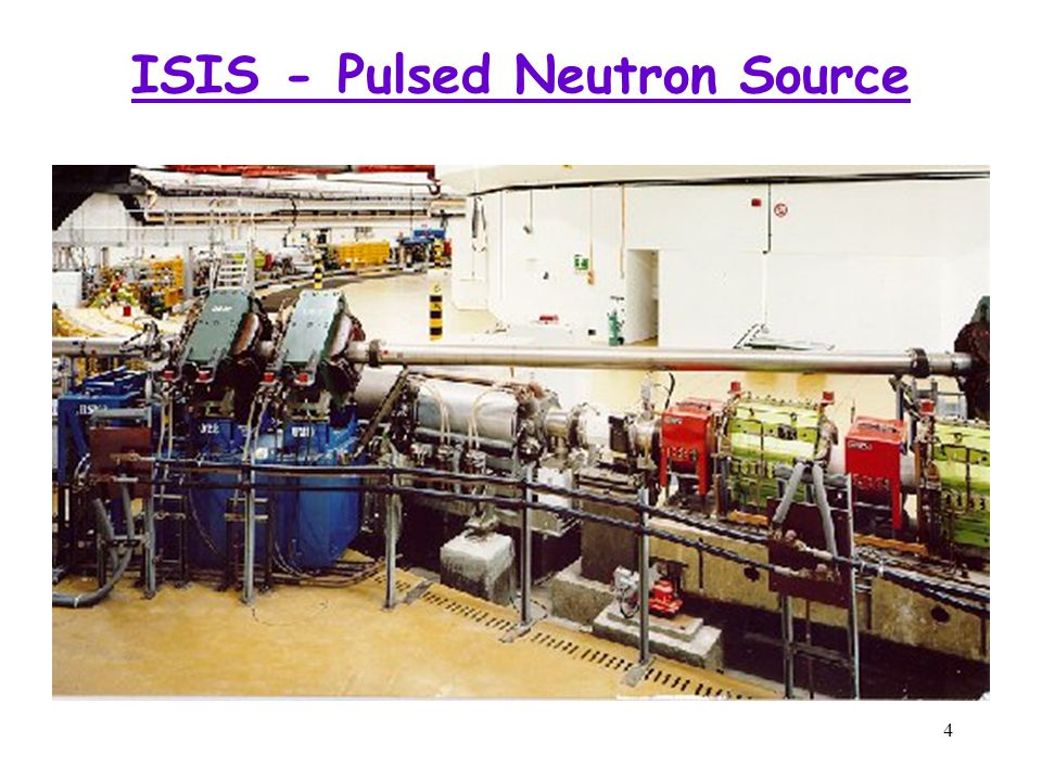 4 ISIS - Pulsed Neutron Source