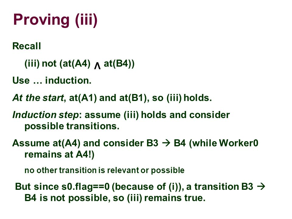 Proving (iii) Recall (iii) not (at(A4) at(B4)) Use … induction.