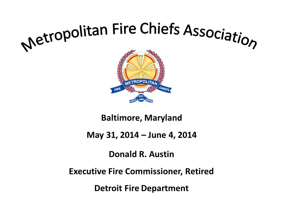 Baltimore, Maryland May 31, 2014 – June 4, 2014 Donald R.