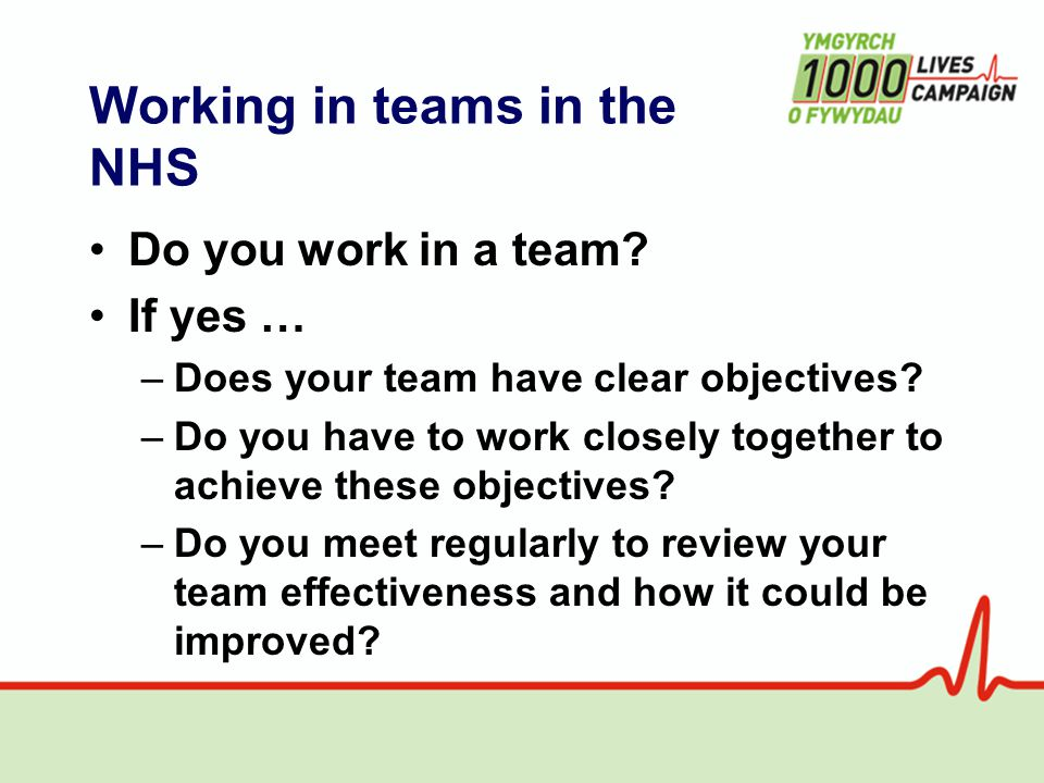 Working in teams in the NHS Do you work in a team.