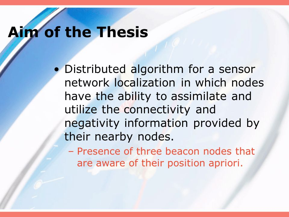 Localization in Sensor Networks Spatial localization - determining physical location of a sensor node in the network.