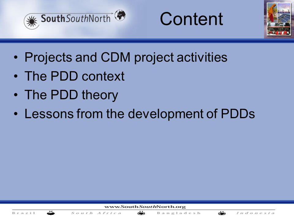 Content Projects and CDM project activities The PDD context The PDD theory Lessons from the development of PDDs