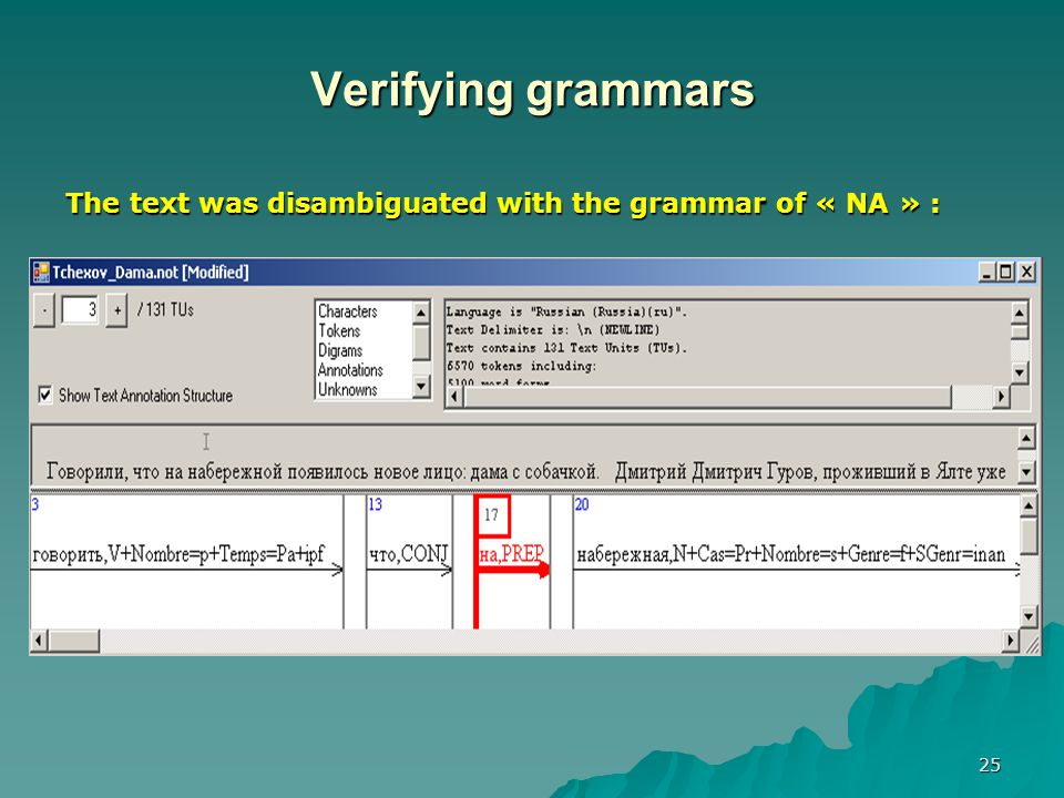 25 Verifying grammars The text was disambiguated with the grammar of « NA » :