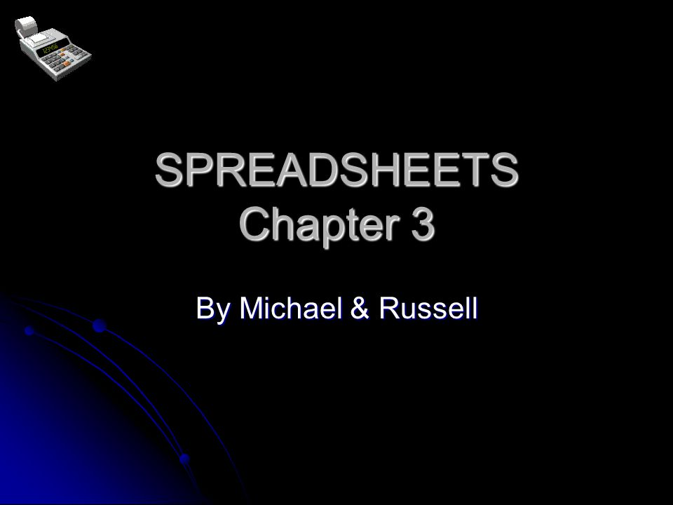 spreadsheets chapter 3 by michael russell what are spreadsheets