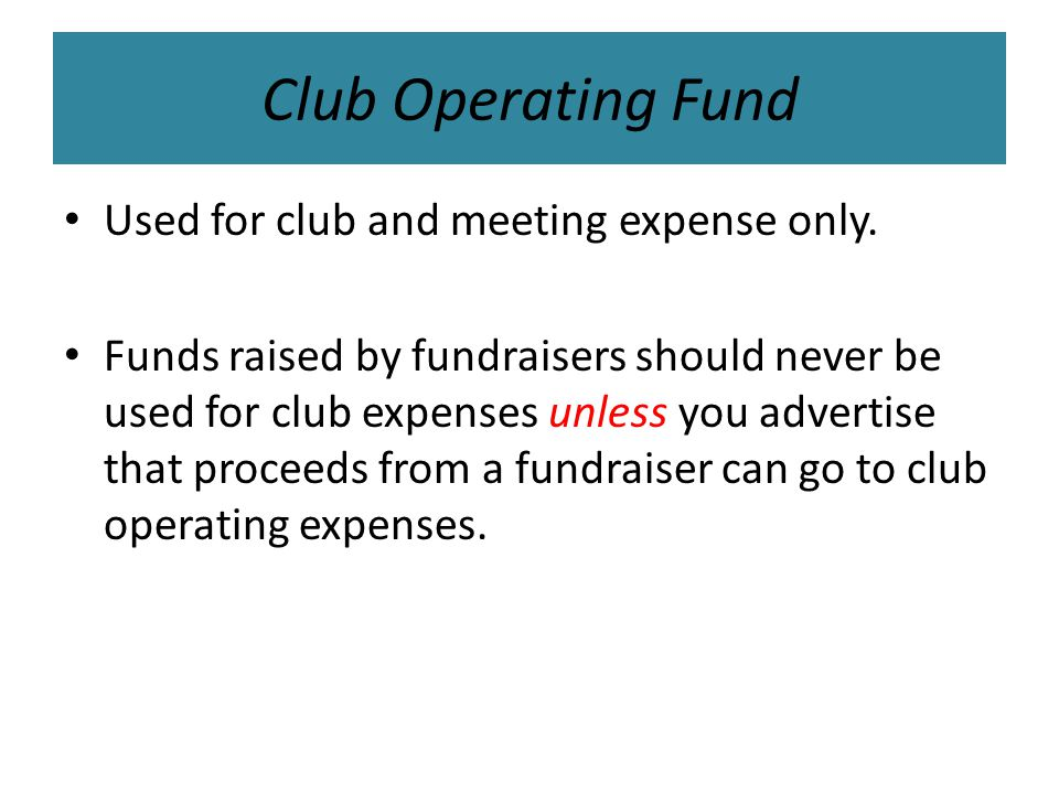 Club Operating Fund Used for club and meeting expense only.
