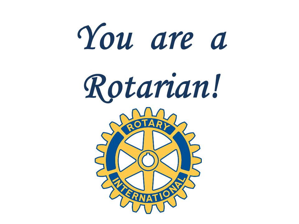 You are a Rotarian!